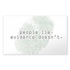 """People Lie. Evidence Doesn't."" Oval Decal"