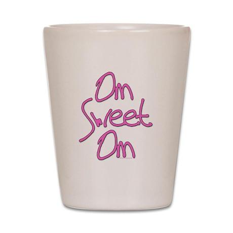 Om Sweet Om (Pink) Shot Glass