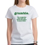 "Grumble ""quit"" Women's T-Shirt"