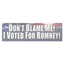 Don't Blame Me Bumper Sticker
