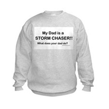 My Dad is a Storm Chaser Sweatshirt