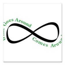 """What Goes Around Square Car Magnet 3"""" x 3"""""""