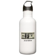 You Cant Afford Me Water Bottle