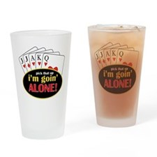 Im Going Alone Drinking Glass