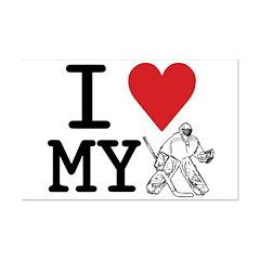 I Love My Goalie (hockey) Posters