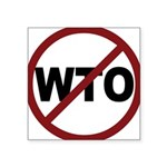 3-No WTO.png Square Sticker 3