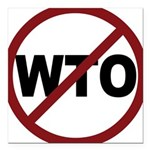 3-No WTO.png Square Car Magnet 3