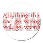 Murphy's Law.png Round Car Magnet