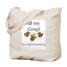 """all my s'crap!"" Tote"