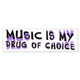 Music Is My Drug (pr) Bumper Sticker