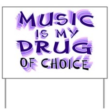 Music Is My Drug (pr) Yard Sign
