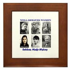 Well-Behaved Women Seldom Make History Framed Tile