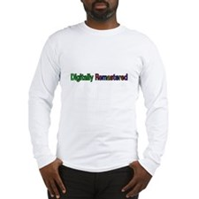 Digitally Remastered Long Sleeve T-Shirt
