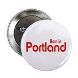 "Born in Portland 2.25"" Button (100 pack)"