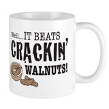 It Beats Crackin' Walnuts! Mug
