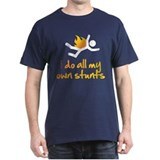 I Do All My Own Stunts T-Shirt