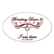 Breaking Dawn 2 I was there Sticker (Oval)