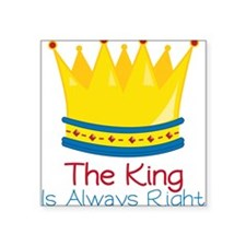 "King is Always Right Square Sticker 3"" x 3"""