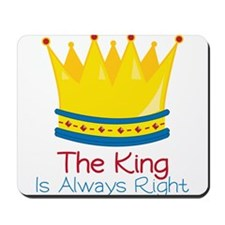 King is Always Right Mousepad