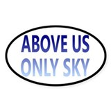 Above Us Only Sky Decal