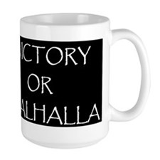 VICTORY OR VALHALLA BLACK Mug