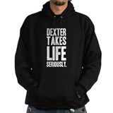 Dexter Takes Life Seriously Hoodie