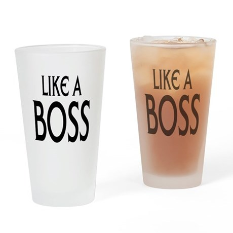 Like a Boss: Drinking Glass
