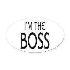 Im the Boss: Oval Car Magnet