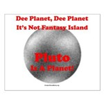 Pluto is a Planet! Small Poster