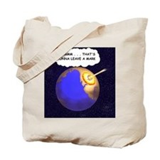 THATS GONNA LEAVE A MARK Tote Bag