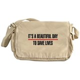 Its a Beautiful Day to Save Lives Messenger Bag