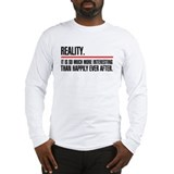 Reality More Interesting Long Sleeve T-Shirt