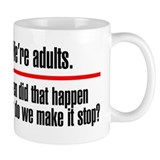 Were Adults. Make it Stop Coffee Mug