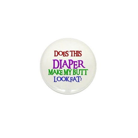 Does This DIAPER Make My Butt Look Fat? Mini Butto