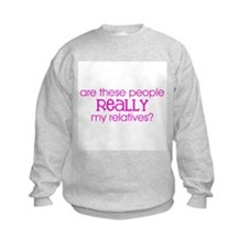 REALLY my relatives? (Pink) Sweatshirt