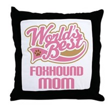 Foxhound Mom (Worlds Best) Throw Pillow