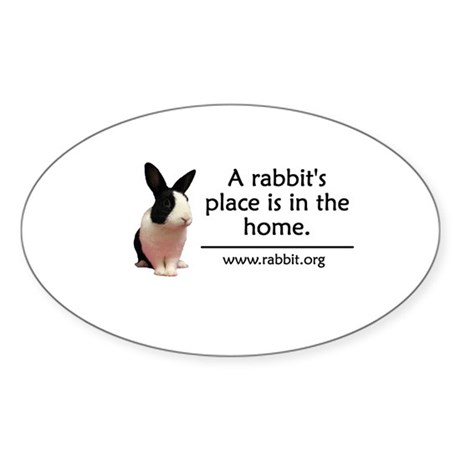 A rabbits place is in the hom Oval Sticker