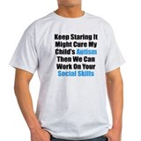 Keep Staring it Might Cure Autism T-Shirt
