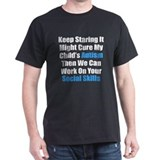 Keep Staring It Might Cure Tee-Shirt