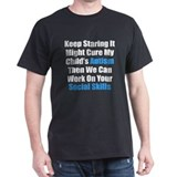 Keep Staring It Might Cure T-Shirt