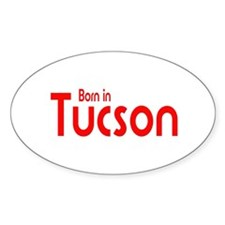 Born in Tucson Oval Decal