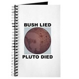 Bush Lied Pluto Died Journal