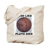 Bush Lied Pluto Died Tote Bag