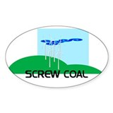 Screw Coal Decal