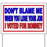 Don't Blame Me Anti Obama Yard Sign