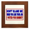 Don't Blame Me Anti Obama Framed Tile