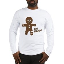 Oh Snap Gingerbread Long Sleeve T-Shirt