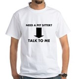 Need a Pet sitter? Shirt