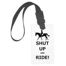 Funny Shut Up and Ride Horse Luggage Tag