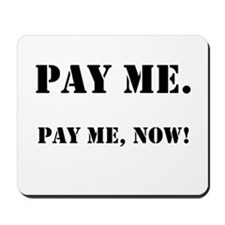 Pay Me Now! Payroll Slogan Mousepad